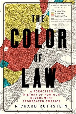 Preview thumbnail for The Color of Law: A Forgotten History of How Our Government Segregated America