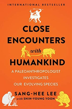 Preview thumbnail for 'Close Encounters with Humankind: A Paleoanthropologist Investigates Our Evolving Species