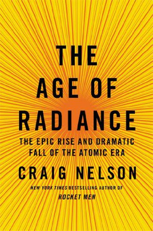 Preview thumbnail for video 'The Age of Radiance: The Epic Rise and Dramatic Fall of the Atomic Era