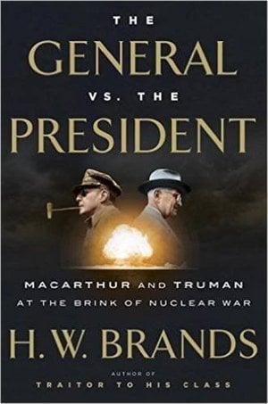 Preview thumbnail for The General vs. the President: MacArthur and Truman at the Brink of Nuclear War