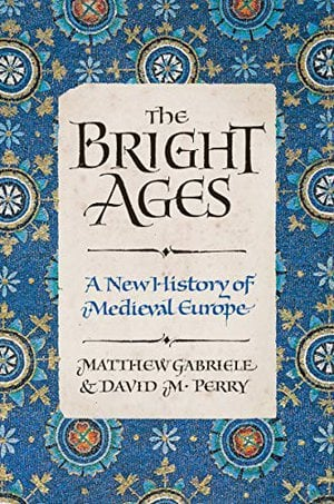 Preview thumbnail for 'The Bright Ages: A New History of Medieval Europe
