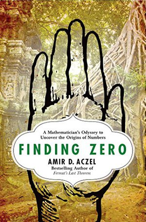 Preview thumbnail for Finding Zero: A Mathematician's Odyssey to Uncover the Origins of Numbers