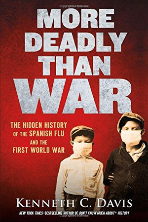 Preview thumbnail for 'More Deadly Than War: The Hidden History of the Spanish Flu and the First World War