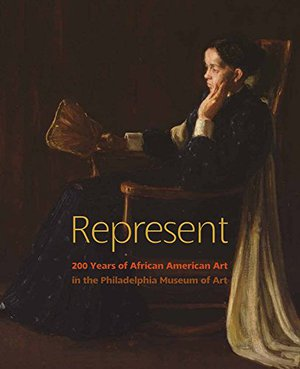 Preview thumbnail for Represent: 200 Years of African American Art in the Philadelphia Museum of Art