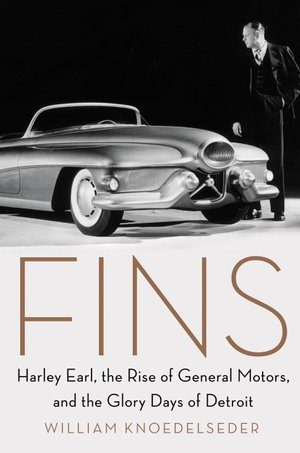 Preview thumbnail for Fins: Harley Earl, the Rise of General Motors, and the Glory Days of Detroit