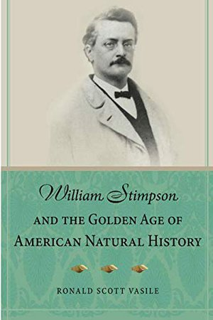Preview thumbnail for 'William Stimpson and the Golden Age of American Natural History