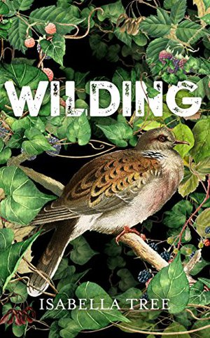 Preview thumbnail for 'Wilding: The Return of Nature to a British Farm