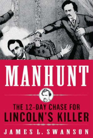 Preview thumbnail for Manhunt: The 12-Day Chase to Catch Lincoln's Killer (P.S.)