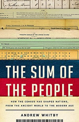 Preview thumbnail for 'The Sum of the People: How the Census Has Shaped Nations, from the Ancient World to the Modern Age