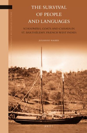 Preview thumbnail for The Survival of People and Languages: Schooners, Goats and Cassava in St. Barthélemy, French West Indies (Brill's Studies in Language, Cognition and Culture)