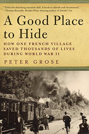 Preview thumbnail for 'A Good Place to Hide: How One French Community Saved Thousands of Lives in World War II