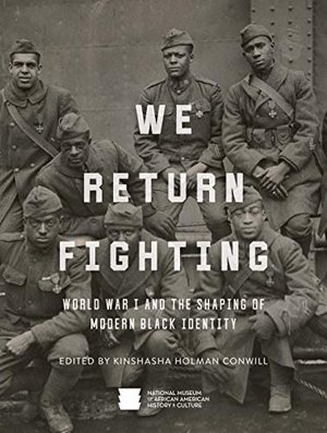 Preview thumbnail for 'We Return Fighting: World War I and the Shaping of Modern Black Identity