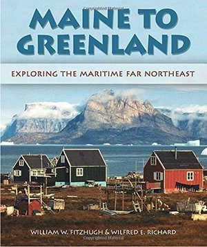 Preview thumbnail for Maine to Greenland: Exploring the Maritime Far Northeast