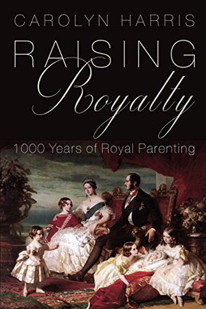 Preview thumbnail for Raising Royalty: 1000 Years of Royal Parenting