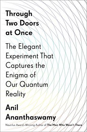 Preview thumbnail for 'Through Two Doors at Once: The Elegant Experiment That Captures the Enigma of Our Quantum Reality