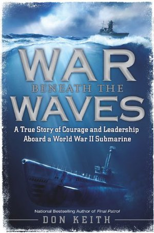 Preview thumbnail for 'WAR Beneath the WAVES: A True Story of Courage and Leadership Aboard a World War II Submarine