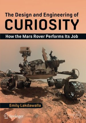 Preview thumbnail for ' The Design and Engineering of Curiosity: How the Mars Rover Performs Its Job