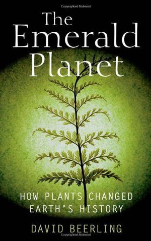Preview thumbnail for Emerald Planet How Plants Changed Earth's History by Beerling, David [Oxford University Press, USA,2007] [Hardcover]