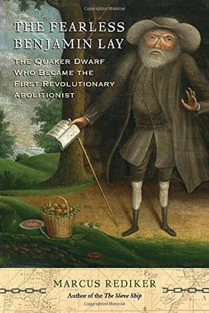 Preview thumbnail for 'The Fearless Benjamin Lay: The Quaker Dwarf Who Became the First Revolutionary Abolitionist