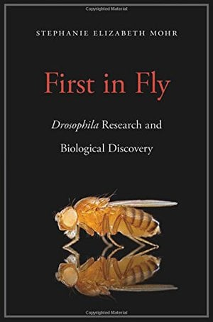 Preview thumbnail for 'First in Fly: Drosophila Research and Biological Discovery
