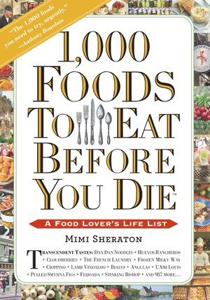 Preview thumbnail for 1,000 Foods To Eat Before You Die: A Food Lover's Life List