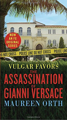 Preview thumbnail for 'Vulgar Favors: The Hunt for Andrew Cunanan, the Man Who Killed Gianni Versace