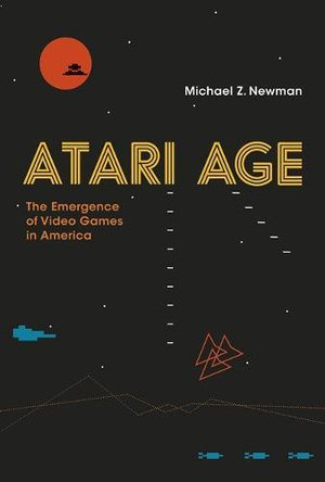 Preview thumbnail for Atari Age: The Emergence of Video Games in America (MIT Press)
