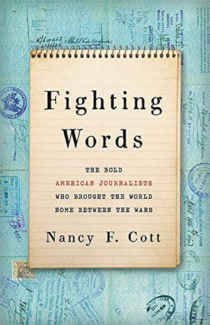 Preview thumbnail for 'Fighting Words: The Bold American Journalists Who Brought the World Home Between the Wars