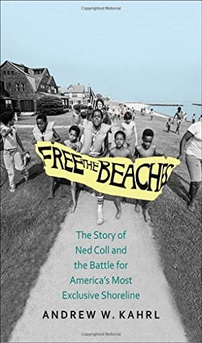 Preview thumbnail for 'Free the Beaches: The Story of Ned Coll and the Battle for America's Most Exclusive Shoreline