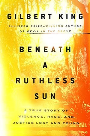 Preview thumbnail for 'Beneath a Ruthless Sun: A True Story of Violence, Race, and Justice Lost and Found