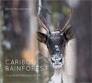 Preview thumbnail for Caribou Rainforest: From Heartbreak to Hope