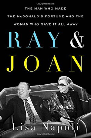 Preview thumbnail for Ray & Joan: The Man Who Made the McDonald's Fortune and the Woman Who Gave It All Away