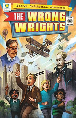Preview thumbnail for The Wrong Wrights (Secret Smithsonian Adventures)