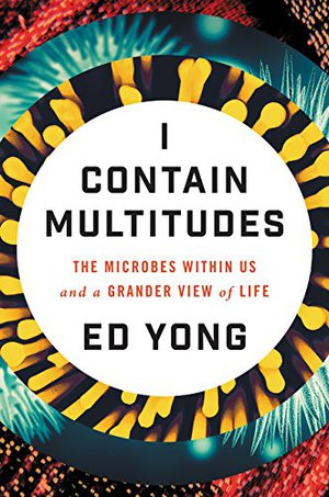 Preview thumbnail for I Contain Multitudes: The Microbes Within Us and a Grander View of Life
