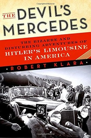 Preview thumbnail for The Devil's Mercedes: The Bizarre and Disturbing Adventures of Hitler's Limousine in America