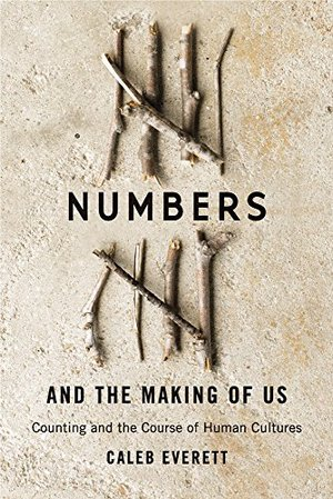 Preview thumbnail for Numbers and the Making of Us: Counting and the Course of Human Cultures