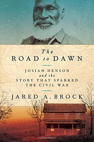 Preview thumbnail for 'The Road to Dawn: Josiah Henson and the Story That Sparked the Civil War