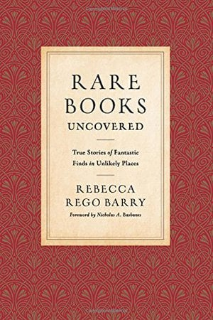 Preview thumbnail for Rare Books Uncovered: True Stories of Fantastic Finds in Unlikely Places
