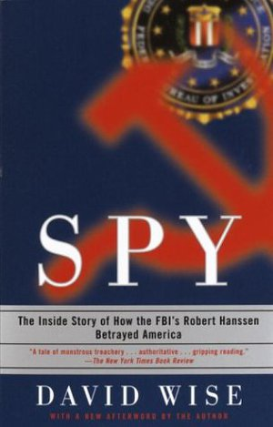Preview thumbnail for video 'Spy: The Inside Story of How the FBI's Robert Hanssen Betrayed America