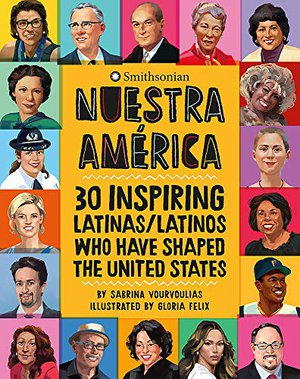 Preview thumbnail for 'Nuestra América: 30 Inspiring Latinas/Latinos Who Have Shaped the United States