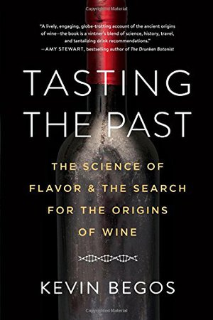 Preview thumbnail for 'Tasting the Past: The Science of Flavor and the Search for the Origins of Wine