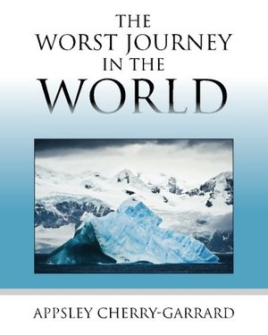 Preview thumbnail for 'The Worst Journey in the World