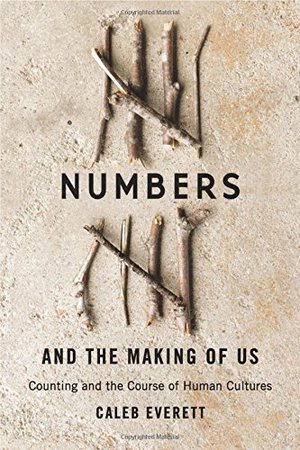 Preview thumbnail for 'Numbers and the Making of Us: Counting and the Course of Human Cultures