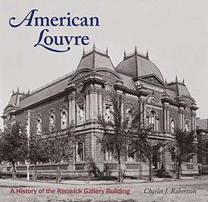 Preview thumbnail for video 'American Louvre: A History of the Renwick Gallery Building