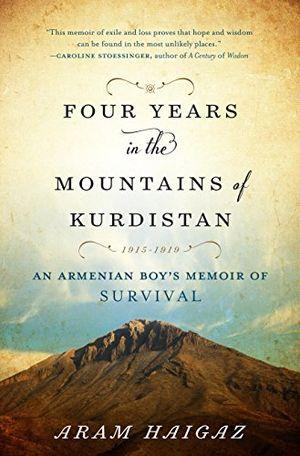 Preview thumbnail for Four Years in the Mountains of Kurdistan: An Armenian Boy's Memoir of Survival