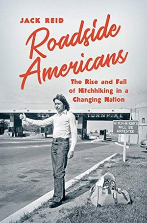 Preview thumbnail for 'Roadside Americans: The Rise and Fall of Hitchhiking in a Changing Nation