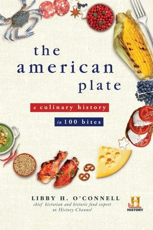 Preview thumbnail for The American Plate: A Culinary History in 100 Bites