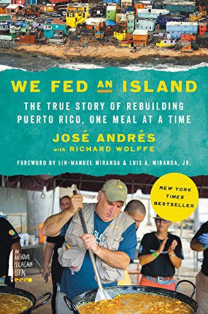 Preview thumbnail for 'We Fed an Island: The True Story of Rebuilding Puerto Rico, One Meal at a Time