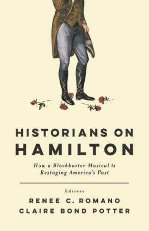 Preview thumbnail for 'Historians on Hamilton: How a Blockbuster Musical Is Restaging America's Past