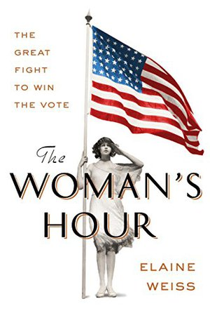 Preview thumbnail for 'The Woman's Hour: The Great Fight to Win the Vote